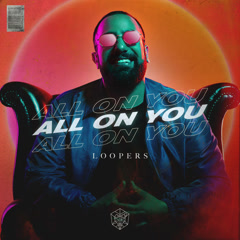 All On You (Single) - LOOPERS