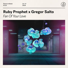 Fan Of Your Love (Single) - Ruby Prophet, Gregor Salto