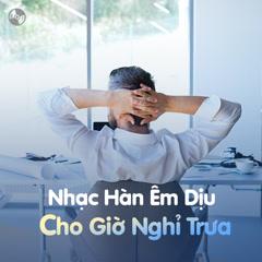 Nhạc Hàn Êm Dịu Cho Giờ Nghỉ Trưa - Various Artists