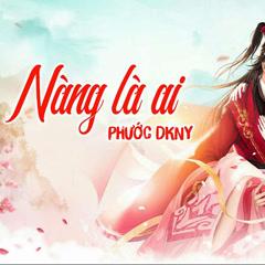 Nàng LÀ Ai (Single) - Phước DKNY