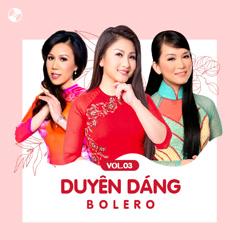 Duyên Dáng Bolero Vol 3 - Various Artists