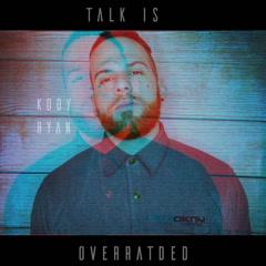 Talk Is Overrated (Single) - Kody Ryan