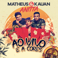 Ao Vivo E A Cores (Single) - Matheus, Kauan, Anitta