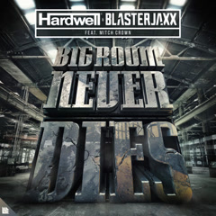 Bigroom Never Dies (Single) - Hardwell, BlasterJaxx