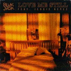 Love Me Still (Single)