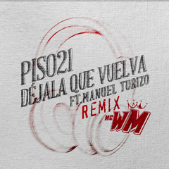 Déjala Que Vuelva (MC WM Remix)