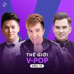 Thế Giới V-Pop Vol 17 - Lâm Chấn Huy, Lâm Chấn Khang, Du Thiên
