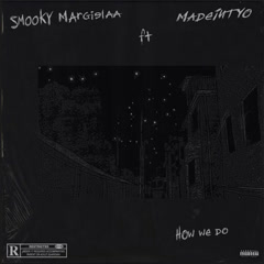 How We Do (Single) - Smooky MarGielaa