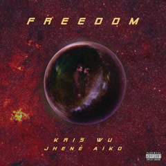 Freedom (Single) - Kris Wu