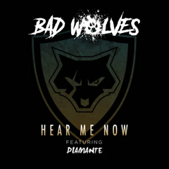 Hear Me Now (Single) - Bad Wolves