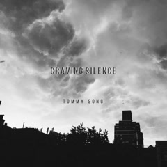 Craving Silence (Single) - Tommy Song