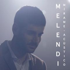 Mírame (Acústico) - Melendi