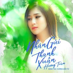 Nhắn Gửi Thanh Xuân (Em Gái Mưa OST) (Single)