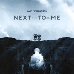 Next To Me (Single) - Axel Johansson