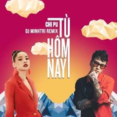 Từ Hôm Nay (Remix Single)