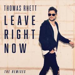Leave Right Now (The Remixes) - Thomas Rhett