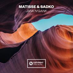 Jank'n'Gank (Single) - Matisse & Sadko