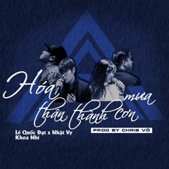 Hóa Thân Thành Cơn Mưa (Single) - Lê Quốc Đạt, Nhật Vy, Khoa Nhí