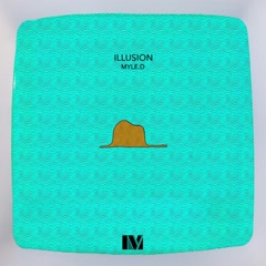 Illusion (Single) - Myle.D