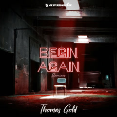 Begin Again (Remixes) - Thomas Gold