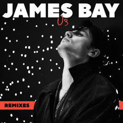 Us (Remixes) - James Bay