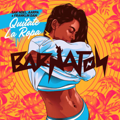 Quítate La Ropa (Single) - Sak Noel, Aarpa, Franklin Dam