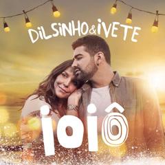 Ioiô (Single) - Dilsinho