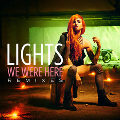 We Were Here (Remixes) - Lights