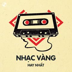 Nhạc Vàng Hay Nhất - Various Artists