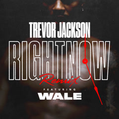 Right Now (Remix) - Trevor Jackson