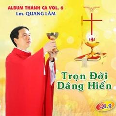 Trọn Đời Dâng Hiến - Lm. Quang Lâm