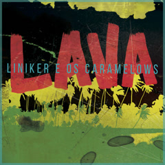 Lava (Single) - Liniker E Os Caramelows