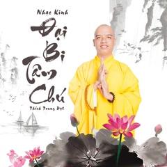 Đại Bi Tâm Chú (EP) - Thích Trung Đạt