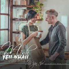 Mình Yêu Nhau Yêu Nhau Bình Yên Thôi (Single) - Kyo York, Thanh Tú