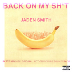 BACK ON MY SH*T (Single) - Jaden Smith