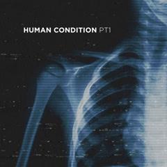 Human Condition (Pt. 1)