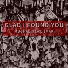 Glad I Found You (Single) - Mughal
