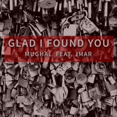 Glad I Found You (Single)