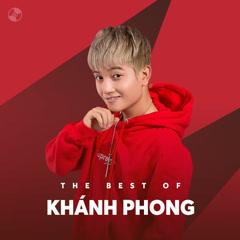 Những Bài Hát Hay Nhất Của Khánh Phong - Khánh Phong