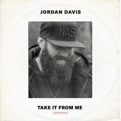 Take It From Me (Stripped) (Single) - Jordan Davis