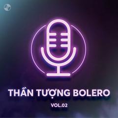 Thần Tượng Bolero Vol 2 - Various Artists