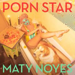 Porn Star (Single) - Maty Noyes