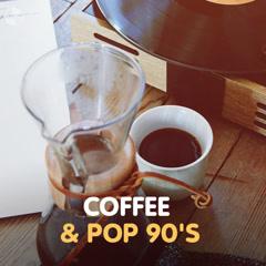 Coffee & Pop 90's