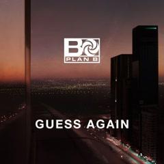 Guess Again (Single) - Plan B