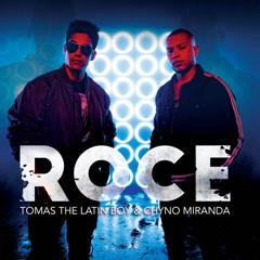 Roce (Single) - Tomas The Latin Boy, Chyno Miranda