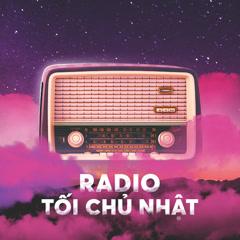 Bai hat Radio Tối Chủ Nhật Tổng Hợp