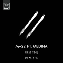 First Time (Remixes) - M-22