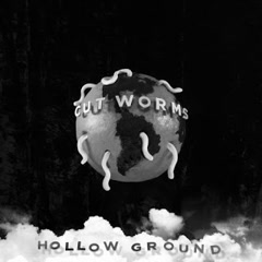 Hollow Ground - CUT WORMS