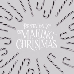 Making Christmas (Single) - Pentatonix