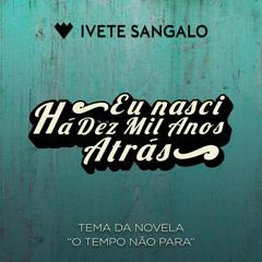 Eu Nasci Há Dez Mil Anos Atrás (Single) - Ivete Sangalo